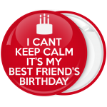 Κονκάρδα I can not Keep Calm it is my best friend birthday