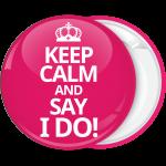 Ροζ κονκάρδα γάμου Keep Calm and Say I Do