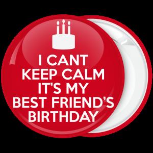 Κονκάρδα I can not Keep Calm it is my best friend birthday