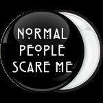 Μαύρη κονκάρδα Normal people scare me