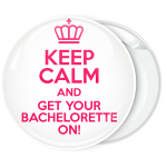 Κονκάρδα Keep Calm and Get your Bachelorette On