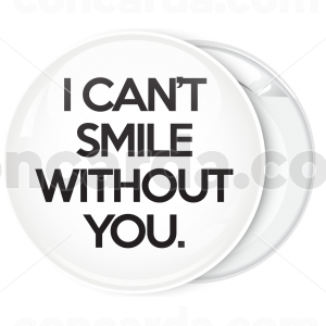 Κονκάρδα Ι can't smile without you λευκή