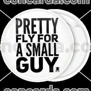 Κονκάρδα Pretty fly for a small guy