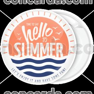 Καλοκαιρινή κονκάρδα Time to say Hello Summer