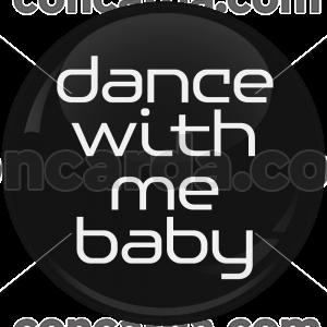 Κονκάρδα Bachelor Dance with me baby