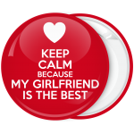 Κονκάρδα Keep Calm Because my Girlfriend is the best