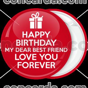 Κονκάρδα Happy Birthday My Dear best Friend