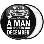 Κονκάρδα Never underestimate the power of a man born in December