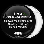 Κονκάρδα I am a Programmer Geek Life