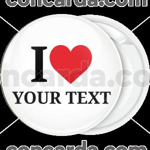 Κλασσική Κονκάρδα I Love με μήνυμα της επιλογής σας