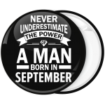 Κονκάρδα Never underestimate the power of a man born in September