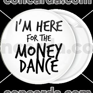 Κονκάρδα I am here for the money dance simple